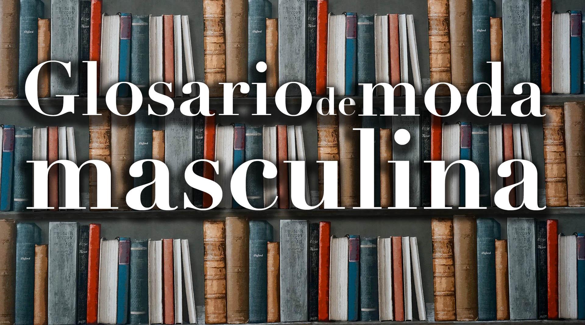 Glosario de moda masculina diccionario